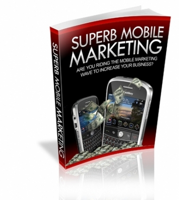 Product picture Superb Mobile Marketing With Master Resell Rights